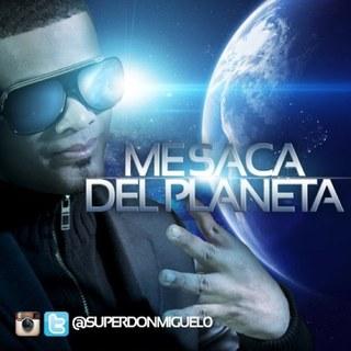 Super Don Miguelo - Me Saca Del Planeta